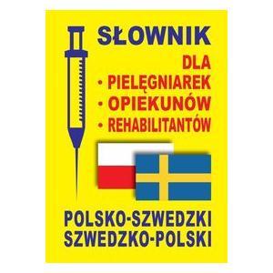Słownik Dla Pielęgniarek i Personelu Medycznego Polsko-Szwedzko-Polski +CD