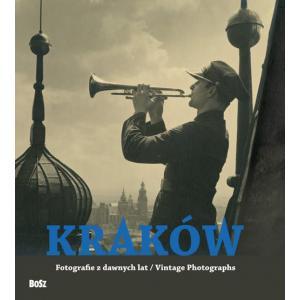 Kraków fotografie z dawnych lat wersja polsko-angielska
