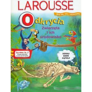 Odkrycia zwierzęta i ich środowisko larousse