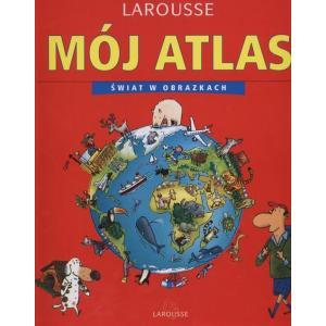 Mój atlas świat w obrazkach