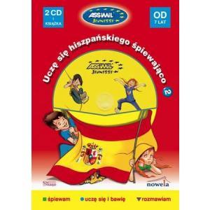 Uczę Się Hiszpańskiego Śpiewająco 2 + CD (Od 7 Lat)