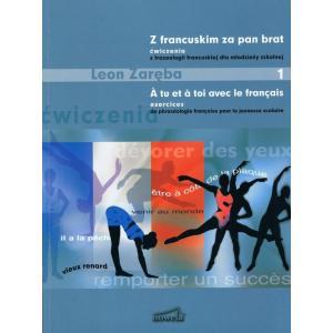 Z Francuskim za Pan Brat cz. 1 Ćwiczenia z Frazeologii Francuskiej dla Młodzieży Szkolnej