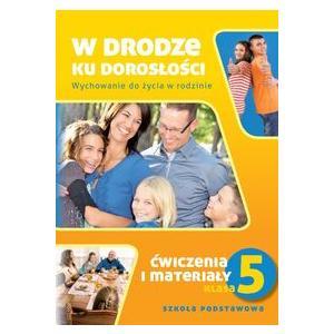 zz W drodze ku dorosłości Wychowanie do życia w rodzinie SP 5 Ćwiczenia  2013