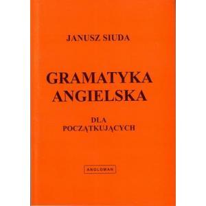 Gramatyka angielska dla początkujących (Siuda)
