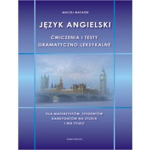Język Angielski. Ćwiczenia i Testy Gramatyczno-Leksykalne