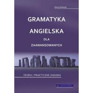 Gramatyka angielska dla zaawansowanych. Teoria i praktyczne zadania