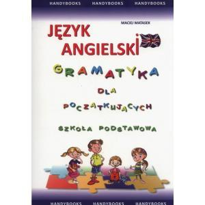 Język Angielski. Gramatyka dla Początkujących. Szkoła Podstawowa