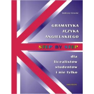 Step by Step Gramatyka Angielska dla Licealistów, Studentów i Nie Tylko