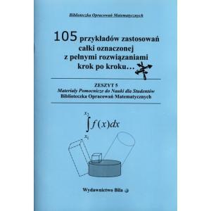105 przykładów zastosowań całki oznaczonej z pełnymi rozwiązaniami krok po kroku