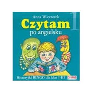 Czytam Po Angielsku. Historyjki BINGO Dla Klasa 1-3. Szkoła Podstawowa