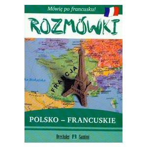 Mówię po Francusku. Rozmówki Polsko-Francuskie