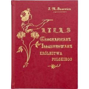 Atlas geograficzny. Ilustrowany Królestwa Polskiego /reprint/