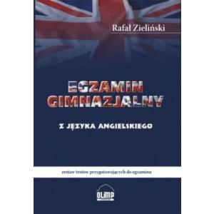 Egzamin Gimnazjalny z Języka Angielskiego. Zestaw Testów Przygotowujących do Egzaminu