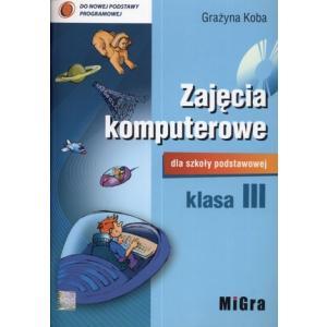 Zajęcia Komputerowe Podręcznik + CD Klasa 3 Szkoła Podstawowa (Migra)