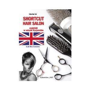 Shortcut Hair Salon. Angielski w salonie fryzjerskim