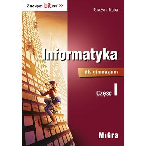 Z Nowym Bitem. Informatyka. Podręcznik Wieloletni. Klasa 1. Gimnazjum