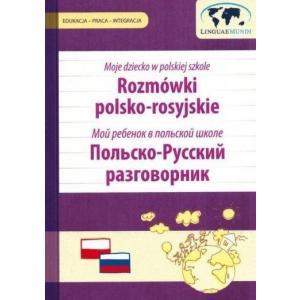 Moje dziecko w polskiej szkole Rozmówki polsko - rosyjskie Język polski dla obcokrajowców