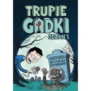 Trupie gadki sezon 1 /komiks/