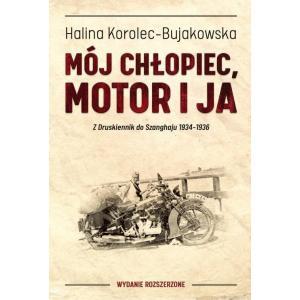 Mój chłopiec motor i ja Z Druskiennik do Szanghaju 1934-1936