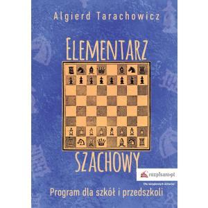 Elementarz szachowy Program dla szkół i przedszkoli Część 1