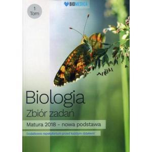 Biologia. Zbiór Zadań. Matura 2018. Tom 1