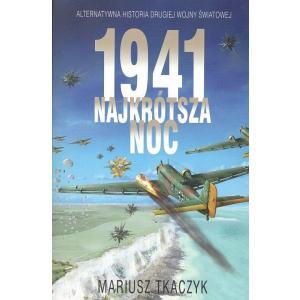 1941. Najkrótsza noc. Alternatywna historia Drugiej Wojny Światowej