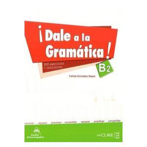 Dale a la Gramatica B2 + Audio Online