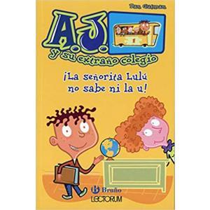 ¡La señorita Lulú no sabe ni la u! (Spanish Edition) (A.j. Y Su Extrano Colegio)