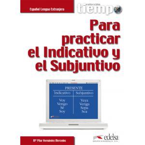 Para Practicar el Indicativo y el Subjuntivo