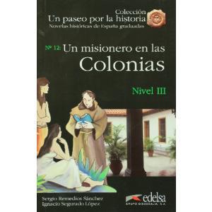 Un paseo por la historia. Un misionero en las Colonias Nivel 3