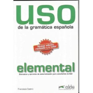 Uso de la Gramatica Espanola Elemental. Podręcznik