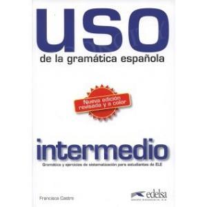 Uso de la Gramatica Espanola Intermedio. Podręcznik