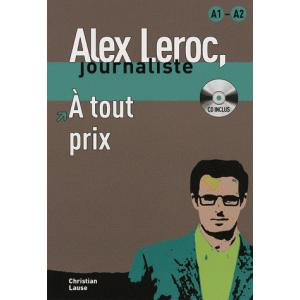 Alex Leroc. Journaliste. A Tout Prix + CD. Poziom A1-A2
