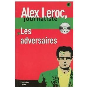 Alex Leroc, Journaliste. Les Adversaires + CD. Poziom B1