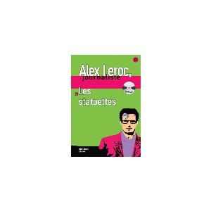 Alex Leroc Journaliste - Les Statuettes +CD. B1