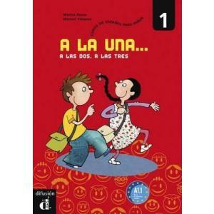 A la Una, a las Dos, a las Tres 1. Podręcznik