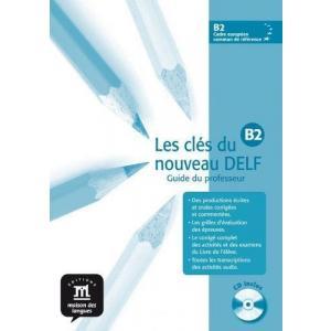 Les cles du nouveau DELF 4 (B2) poradnik metodyczny+CD