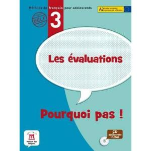 Pourquoi pas! 3 Les evaluations Testy + CD