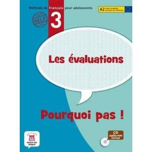 Pourquoi pas! 3 Les evaluations Testy + CD