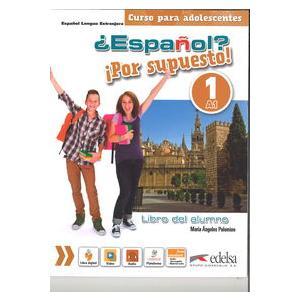 Espanol Por Supuesto 1 A1. Podręcznik