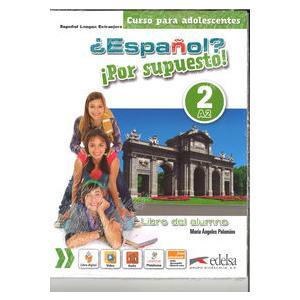 Espanol Por Supuesto 2 A2. Podręcznik