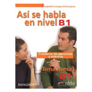 Asi se habla en nivel B1 Tema a tema ćwiczenia