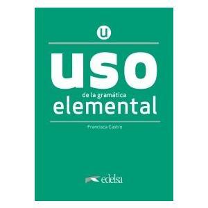 Uso de la gramatica espanola. Elemental. Nueva edicion + clave online /2020/