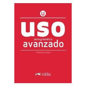 Uso de la gramatica espanola. Avanzado. Nueva edicion + clave online /2020/