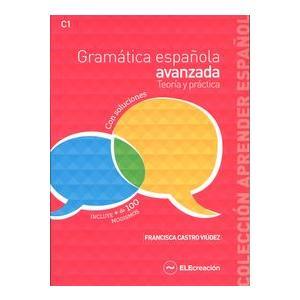 Gramatica Espanola Avanzada. Teoria y Practica + Klucz. Poziom C1
