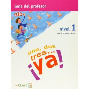 Uno, Dos, Tres... Ya! 1. Książka Nauczyciela