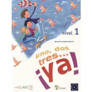 Uno, Dos, Tres... Ya! 1. Podręcznik (CD do Pobrania)