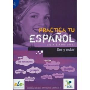 Practica tu Espanol. Ser y Estar