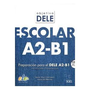 Objetivo DELE Escolar A2-B1. Podręcznik + CD