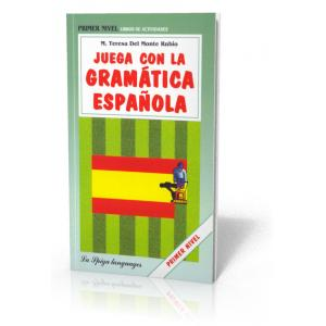 Juega Con la Gramática Española. Primer Nivel